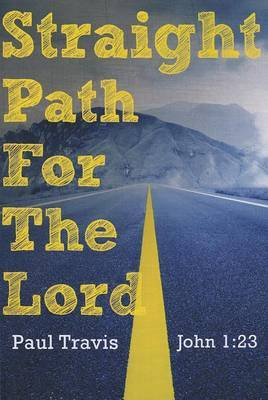 Straight Path for the Lord: John 1:23