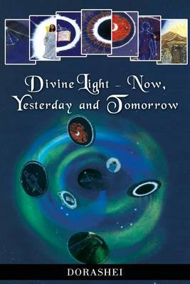 Divine Light - Now, Yesterday and Tomorrow