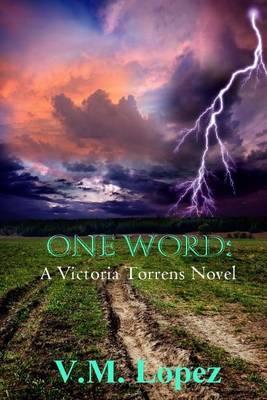 One Word: A Victoria Torrens Novel