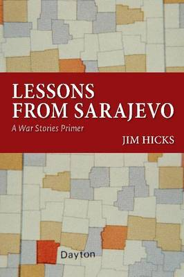 Lessons from Sarajevo: A War Stories Primer