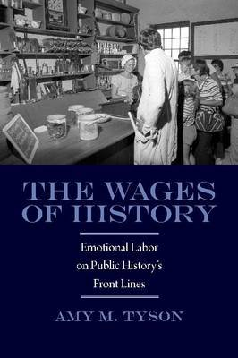 The Wages of History: Emotional Labor on Public History's Front Lines