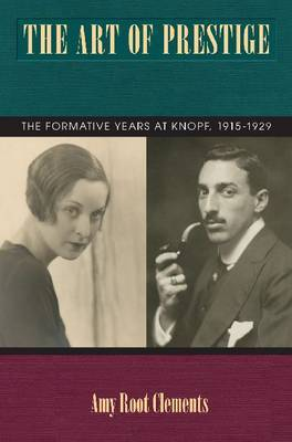The Art of Prestige: The Formative Years at Knopf, 1915-1929