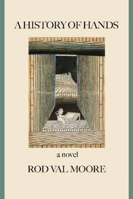 A History of Hands: A Novel