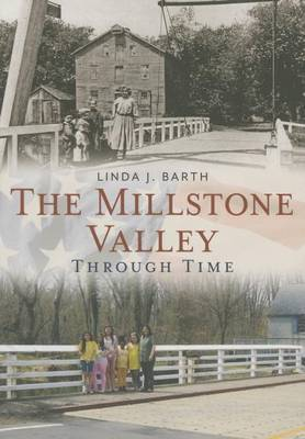 The Millstone Valley Through Time