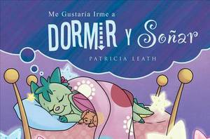 Me Gustaria Irme a Dormir y Soar / I'd Like to Go to Sleep and Dream