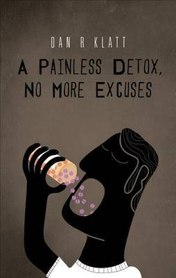 A Painless Detox, No More Excuses