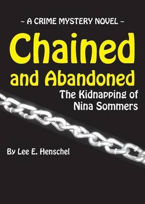 Chained and Abandoned: The Kidnapping of Nina Sommers