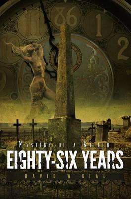 Eighty-Six Years: Mystery of a Killer