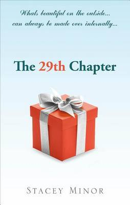 The 29th Chapter: What's Beautiful on the Outside...Can Always Be Made Over Internally...