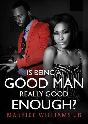 Is Being a Good Man Really Good Enough?