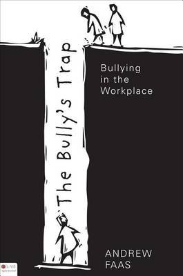 The Bully's Trap: Bullying in the Workplace