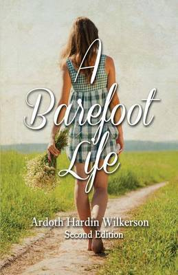 A Barefoot Life: Second Edition