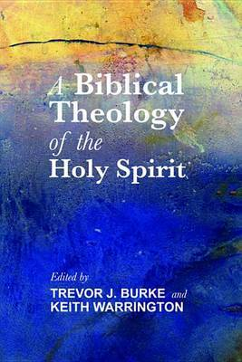 A Biblical Theology of the Holy Spirit