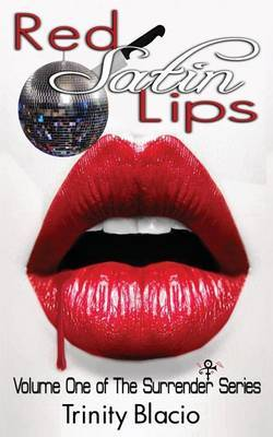 Red Satin Lips, Book One: Surrender Series
