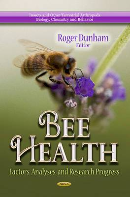Bee Health: Factors, Analyses, and Research Progress