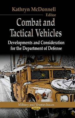 Combat & Tactical Vehicles: Developments & Considerations for the Department of Defense