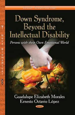 Down Syndrome, Beyond the Intellectual Disability: Persons with their Own Emotional World