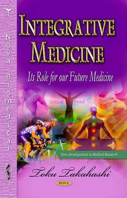 Integrative Medicine: Its Role for Our Future Medicine