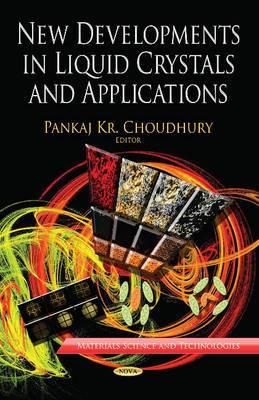 New Developments in Liquid Crystals & Applications