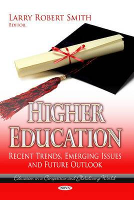 Higher Education: Recent Trends, Emerging Issues and Future Outlook