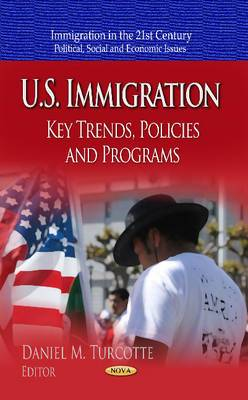 U.S. Immigration: Key Trends, Policies & Programs