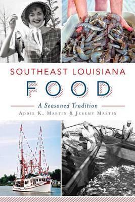 Southeast Louisiana Food: A Seasoned Tradition