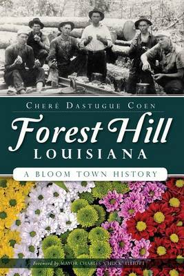 Forest Hill, Louisiana: A Bloom Town History