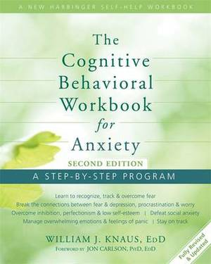 Cognitive Behavioral Workbook for Anxiety: A Step-by-Step Program