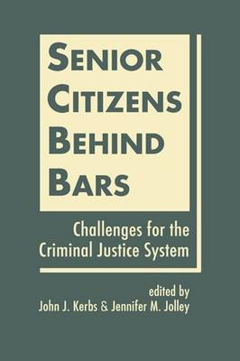 Senior Citizens Behind Bars: Challenges for the Criminal Justice System