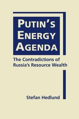 Putin's Energy Agenda: The Contradictions of Russia's Resource Wealth