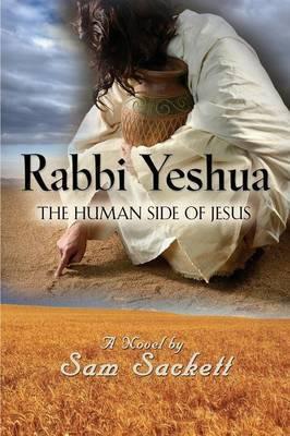 Rabbi Yeshua: The Human Side of Jesus