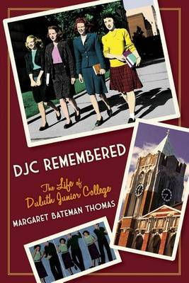 Djc Remembered: The Life of Duluth Junior College