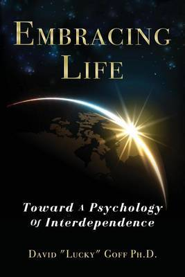 Embracing Life: Toward a Psychology of Interdependence