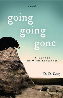 Going, Going, Gone: A Journey to the Hereafter