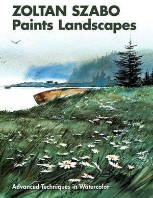 Zoltan Szabo Paints Landscapes: Advanced Techniques in Watercolor