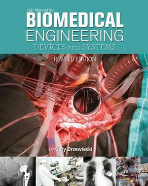 Lab Manual for Biomedical Engineering: Devices and Systems (Revised Edition)
