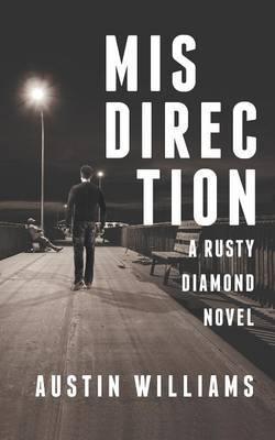 Misdirection: A Rusty Diamond Mystery