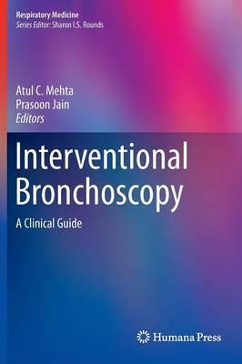 Interventional Bronchoscopy: A Clinical Guide