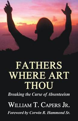 Fathers Where Art Thou: Breaking the Curse of Absenteeism