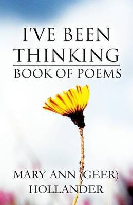 I've Been Thinking: Book of Poems