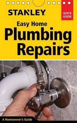 Stanley Easy Home Plumbing Repairs