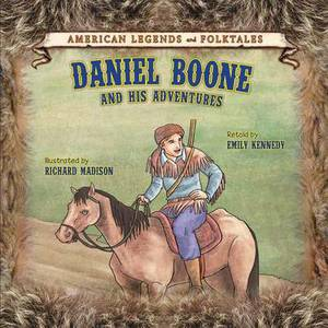 Daniel Boone and His Adventures