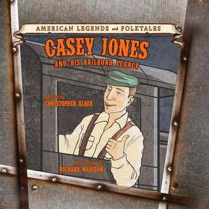 Casey Jones and His Railroad Legacy