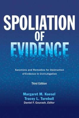 Spoliation of Evidence: Sanctions and Remedies for Destruction of Evidence in Civil Litigation