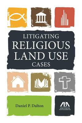 Litigating Religious Land Use Cases