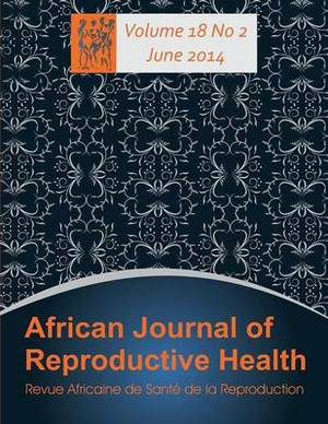 African Journal of Reproductive Health: Vol.18, No.2 June 2014
