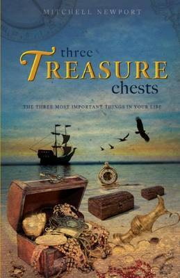 Three Treasure Chests: The Three Most Important Things in Your Life