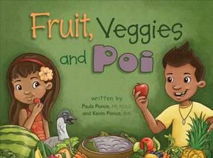 Fruit, Veggies and Poi