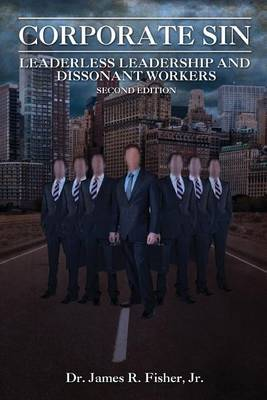 Corporate Sin, Second Edition: Leaderless Leadership and Dissonant Workers