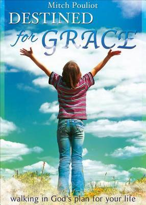 Destined for Grace: Walking in God's Plan for Your Life